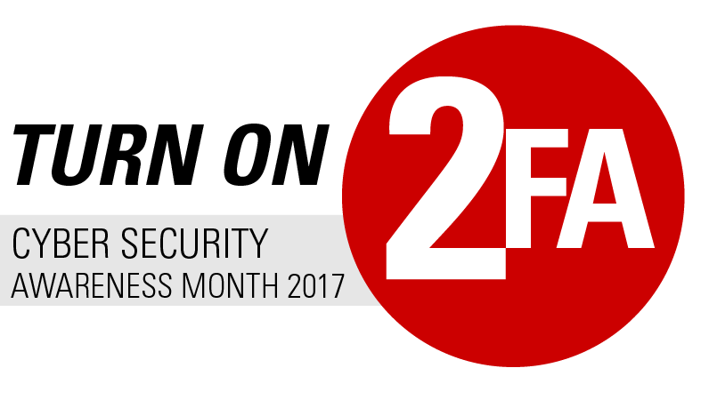 Turn on 2FA: Cybersecurity Awareness Month 2017
